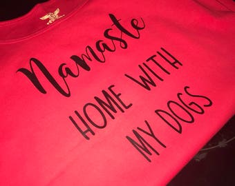 Namaste home with my dogs