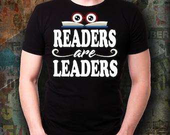 Reader Shirt - Funny Reader Shirt - Gift Shirt - Readers Are Leaders Shirt - Book Lover Shirt - Loves Reading Shirt - Gift Idea