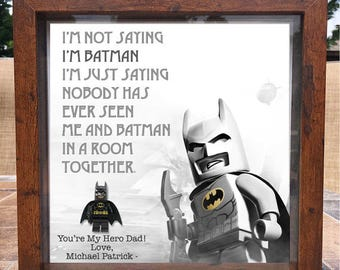 Customizable Batman Lego Shadowbox Frame.I'm not saying I'm batman - Father's Day- birthday- godfather -husband- dad -grandpa