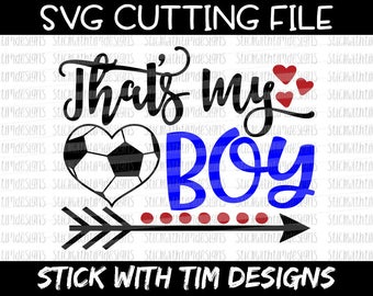 That's My Boy SVG and PNG, Soccer Svg, Soccer Mom Svg, Sports Svg files for Silhouette Cameo, Svg files for Cricut, Soccer Sister Svg Heart
