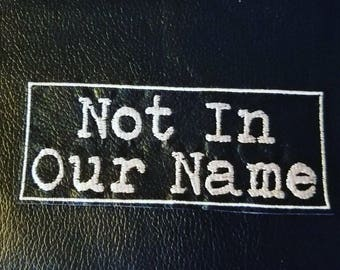 Not In Our Name Patch
