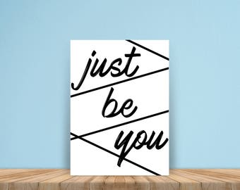 Just Be You Typography Print, Inspirational Art, Motivational, Modern, Simple Art, Black and White, Lines Poster, Geometric, Typographic