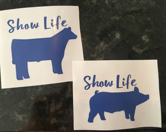 Show Life Decal