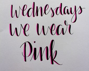 Handlettered 'On Wednesdays We Wear Pink' quote