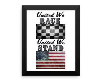 United We Race United We Stand - Framed poster