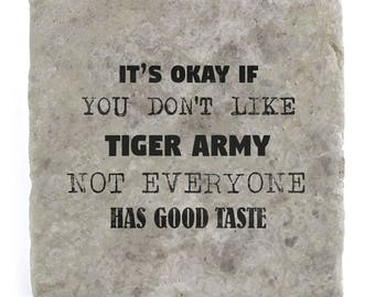 It's OK if you don't like Tiger Army Marble Tile Coaster