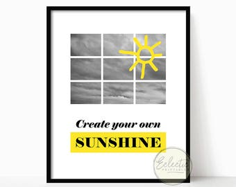 Printable Quote, Create Your Own Sunshine, Instant Download, Typography, Wall Decor, Wall Art
