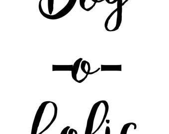 Dog-o-holic - Typography Print