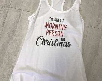 I'm only a morning person on Christmas racerback