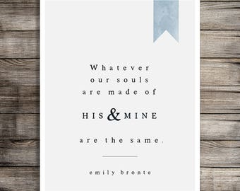 Printable Art, Book Quote Print, Literary Art, Quote Print, Farmhouse Style Art, Digital Download, Emily Bronte, His and Mine