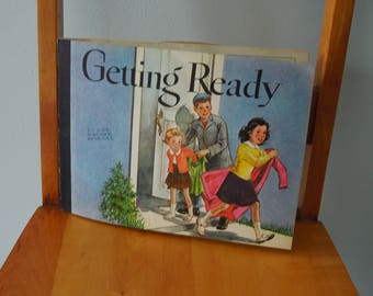 "Book ""Getting Ready"" 1957 Reading Book Vintage"