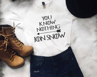 You Know Nothing Jon Snow Shirt, Gift For Her, Gift For Mom, Birthday Gift, Christmas Gift, Gift For Him, funny shirt, Personalized Gift,