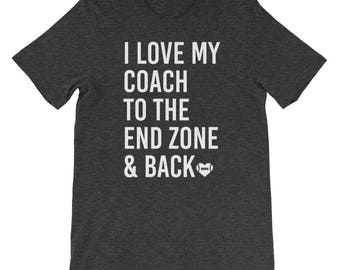 I Love My Coach to the End Zone and Back.  Football Shirt.  Coach's Wife Shirt.