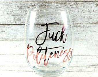 Fuck Politeness//Stemless Wine Glass//Stay Sexy Don't Get Murdered//My Favorite Murder Wine Glass//Funny Wine Glass//Gift For Her//SSDGM