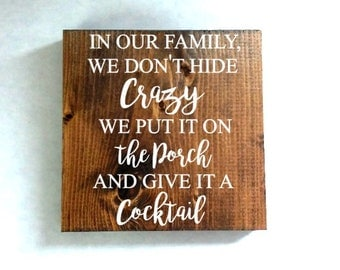 we don't hide crazy we put it on the porch sign, farmhouse sign, rustic sign, home decor, wood sign, funny quote sign
