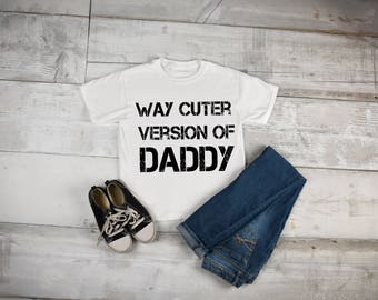 cuter then daddy, daddy shirt, toddler dad shirt, kids dad shirt, daddy onesie, cute as dad shirt, toddler daddy shirt, fathers day kids