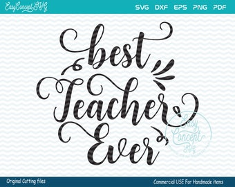 Best Teacher Ever SVG, Teacher Svg Files School, Back to School, instant download, eps, png, pdf Cut File, svg file, dxf Silhouette