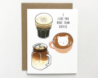 I Like You More Than Coffee - Love, Anniversary, Valentine's Day Card