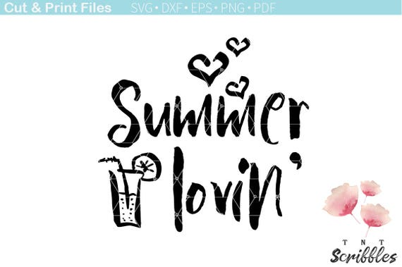 Summer Lovin SVG Cut File. Summer Quotes Cutting Files. Season Sayings.  Beach Quotes. Holiday Clipart. Summer Clipart. Sea Sand Beach. From  TNTScribblesShop ...