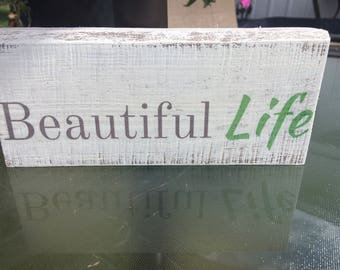 Homemade Beautiful Life Sign