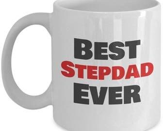 Best Stepdad Ever - Stepdad Coffee Mug - Stepdad gift idea - Gifts For Stepdad