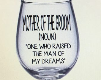 Mother of the groom. Mother of the groom gift. Mother of the groom wine glass.