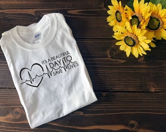 Its a Beautiful Day to Save Lives | Grey's Anatomy | Custom T Shirt | Create Your Own T Shirt | Custom Sayings | Graphic Tees | T Shirts |