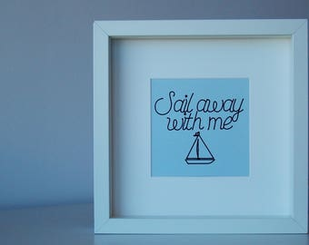 Sail Away With Me, Quote Frame