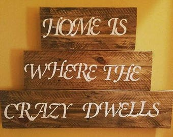 Home Is Where The Crazy Dwells