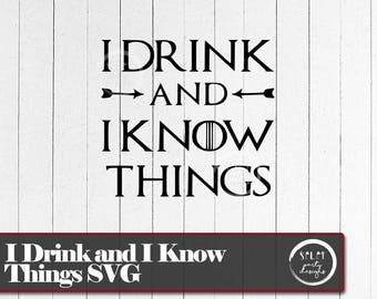 I Drink and I Know Things, Tyrion Lannister, Game of Thrones SVG PNG Cut File for Vinyl, Cricut or Silhouette