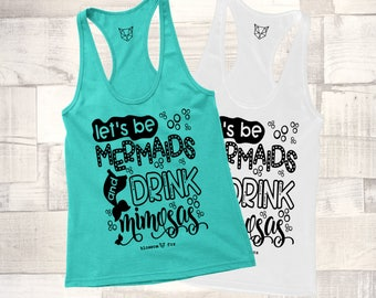 Mermaid Tank Top, Let's Be Mermaids and Drink Mimosas Tank, Mimosa Shirt, Beach Tank, Beach , Merbabe, Wine Shirt, Summer, I'm a Mermaid