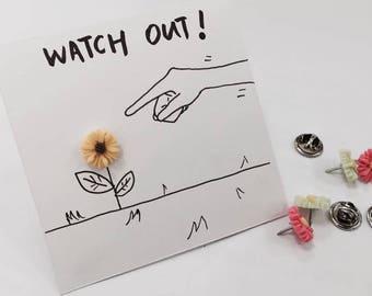 Watch out!/ Chrysanthemum series #3/ Handmade Pin