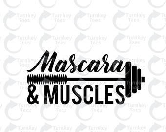 mascara and muscles SVG File | Fitness svg File | Gym SVG file | Vinyl Cutter Designs|Cameo Silhouette|Cricut svg