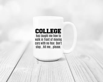 College Mug - Coffee Mug - Funny Mug - Gift For Her - Gift for Him - Personalized Mug - Student Mug - College Student Mug - Dorm Life - Dorm