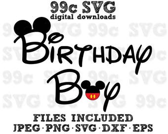 Birthday Boy Mickey SVG DXF Png Vector Cut File Cricut Design Silhouette Cameo Vinyl Decal Disney Party Stencil Template Heat Transfer Iron
