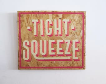 Hand Painted Tight Squeeze Sign