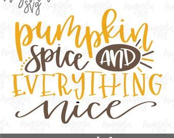 Pumpkin Spice and Everything Nice svg, Pumpkin Spice svg, Fall SVG, Thanksgiving svg, Pumpkin Spice Season, Fall Decor svg, Pumpkin svg file