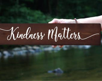 Kindness Matters | Wood Sign | Gift idea for her | Inspirational wall art | Handcrafted Gift | Home decor | Wall decor | House warming Gift