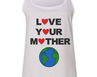 Love Your Mother White Tank Top, Mother Earth, Heart, Eco Shirt, Love, Environmentalism, Workout Tank