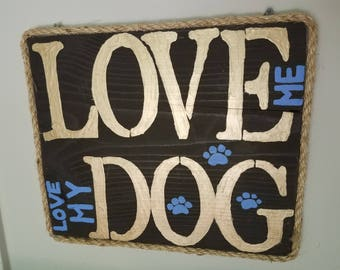 Love me love my dog wood sign