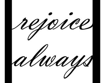 Rejoice Always - Black and White Typography Wall Art - FREE SHIPPING!