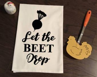 Let the Beet Drop Flour Sack Kitchen Towel