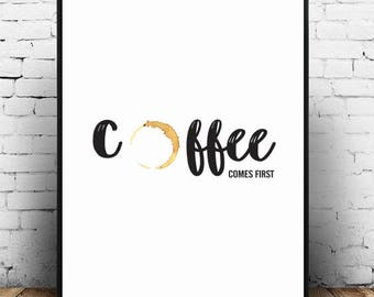 Coffee Comes First;Wall Hanging;Home Decor;Poster;Picture;Print;Wall Decor