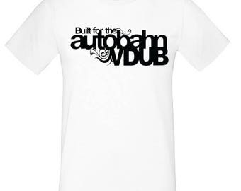 Built For The Autobahn VDub - T-Shirt