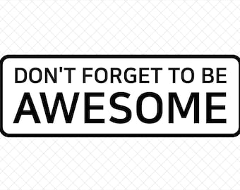 INSTANT DOWNLOAD Don't Forget to Be Awesome A4 size