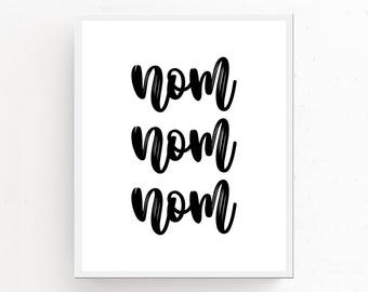 Nom Nom Print, Kitchen Wall Art, Nom Nom Download, Modern Art, Kitchen Printable, Nom Nom Printable, Kitchen Decor, Kitchen Prints, Nom Nom