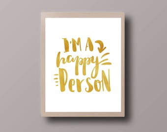 Inspirational Happy Quote Gold, Motivational Quote, Shiny Quote Print, Gold Foil Print, Bohemian Print, Hipster Print, Teen Room Decor