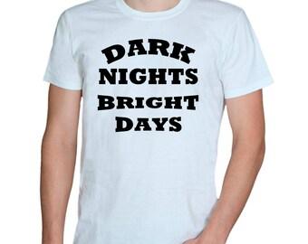 Dark Nights, Bright Days/white t-shirt/mens t-shirts