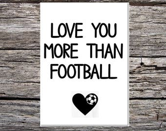funny handmade card for anyone - love you more than football