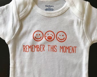 Remember This Moment - Baby Onesie ® / Body Suit / Creeper